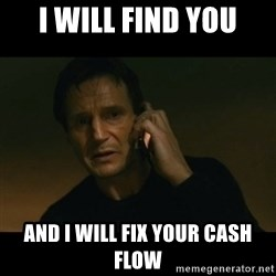 liam neeson taken - I will find you and i will fix your cash flow
