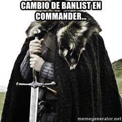 Brace Yourself Meme - cambio de banlist en commander...