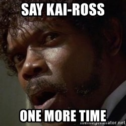 Angry Samuel L Jackson - Say kai-ross one more time