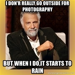 XX beer guy - i don'r really go outside for photography but when i do,it starts to rain