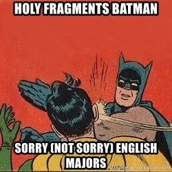batman slap robin - Holy Fragments Batman Sorry (Not Sorry) English Majors