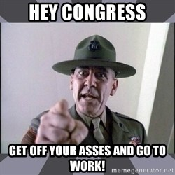 R. Lee Ermey - Hey congress Get off your asses and go to work!