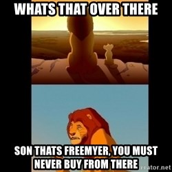 Lion King Shadowy Place - Whats that over there Son thats freemyer, you must never buy from there