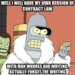 bender blackjack and hookers - Well i will have my own version of contract law With man whores and writing. Actually, forget the writing