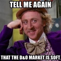 WillyWonka - Tell me again that the D&O market is soft
