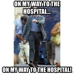 Leonardo DiCaprio Walking - On my way to the hospital... On my way to the hospital!