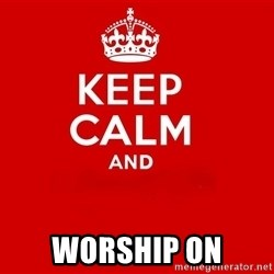 Keep Calm 2 - Worship oN
