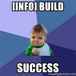 Success Kid - [INFO] BUILD  SUCCESS