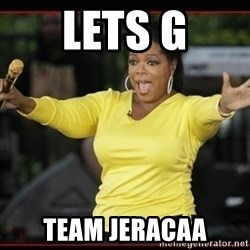 Overly-Excited Oprah!!!  - Lets g Team JeraCaa