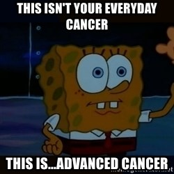 Advanced Darkness - This isn't Your everyday cancer This is...Advanced cancer