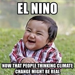 evil toddler kid2 - El Nino Now that people thinking climate Change might be real