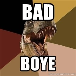 Raging T-rex - Bad Boye