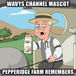 Pepperidge Farm Remembers Meme - Wavys Channel mascot Pepperidge Farm Remembers