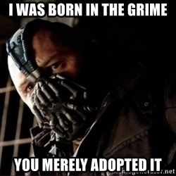 Bane Permission to Die - I was born in the grime you merely adopted it