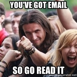 Ridiculously Photogenic Metalhead - you've got email so go read it