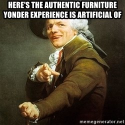Ducreux - Here's the authentic furniture yonder experience is artificial of
