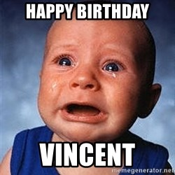 Crying Baby - Happy birthday Vincent