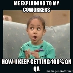 Raven Symone - Me explaining to my coworkers How  i keep getting 100% on QA