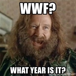 What Year - WWF? What year is it?