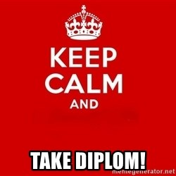 Keep Calm 2 - Take diplom!