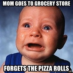 Crying Baby - Mom goes to grocery store Forgets the pizza rolls