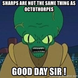 Morbo - Sharps are not the same thing as octothorpes Good day sir !