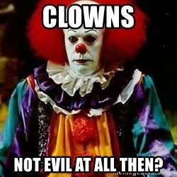 it clown stephen king - Clowns Not evil at all then?