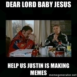 Dear lord baby jesus - Dear Lord baby Jesus Help Us Justin is making memes
