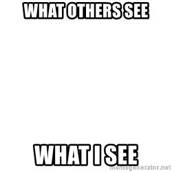 Blank Template - What others see What I see