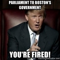 Donald Trump - Parliament to boston's government you're fired!