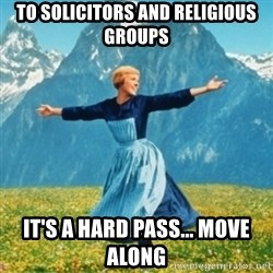 Sound Of Music Lady - To solicitors and Religious Groups It's a hard pass... move along