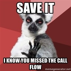 Chill Out Lemur - save it i know you missed the call flow