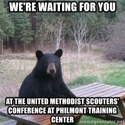 Patient Bear - We're waiting for you At the United Methodist Scouters' Conference at Philmont Training Center