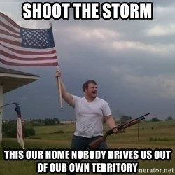 american flag shotgun guy - shoot the storm This our home nobody drives us out of our own territory