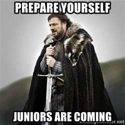 Game of Thrones - Prepare yourself Juniors are coming