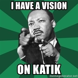 Martin Luther King jr.  - I have a vision on katik