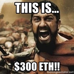 300 - This IS... $300 ETH!!