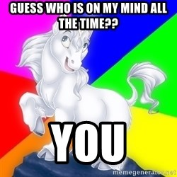 Gayy Unicorn - Guess who is on my mind all the time?? YoU