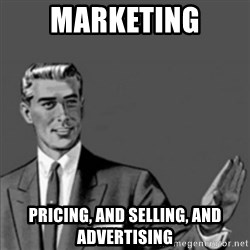 Correction Guy - marketing pricing, and selling, and advertising