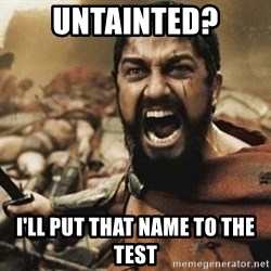 300 - untainted? i'll put that name to the test