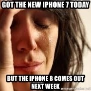 Crying lady - got the new iphone 7 today but the iphone 8 comes out next week