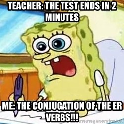 Spongebob What I Learned In Boating School Is - Teacher: the test ends in 2 minutes me: the conjugation of the er verbs!!!