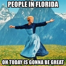 Sound Of Music Lady - people in florida oh today is gonna be great