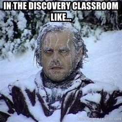 Frozen Jack - In the discovery classroom like...