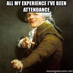 Ducreux - All my experience I've been attendance
