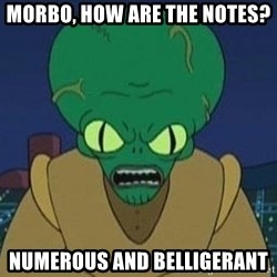 Morbo - Morbo, how are the notes? Numerous and Belligerant