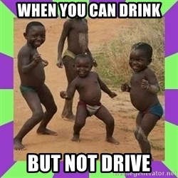 african kids dancing - when you can drink  but not drive