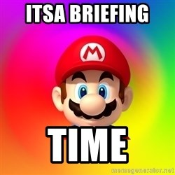 Mario Says - Itsa brIefing  Time