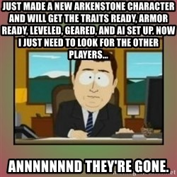 aaaand its gone - Just made a new arkenstone CHARACTER and will get the traits ready, armor ready, leveled, geared, and ai set up. Now I just need to look for the other players...  annnnnnnd they're gone.