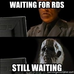 Waiting For - waiting for rds still waiting